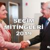CHP ve İyi Parti Seçim Mitingleri 2019