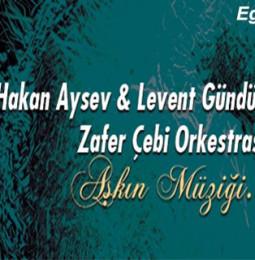 Hakan Aysev ile Aşkın Müziği Konseri – 4 Şubat 2019
