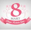 8 Mart Dünya Kadınlar Günü Etkinlikleri 2019