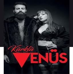 Kürklü Venüs Tiyatro Oyunu – 7 Mart 2019