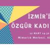 Söyleşi: İzmir'in Özgür Kadınları – 12 Mart 2019
