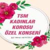 TSM Kadınlar Korosu Konseri – Aydın – 13 Mart 2019