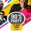 90's Party – Denizli – 22 Mart 2019
