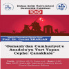 "Konferans: ""Osmanlı'dan Cumhuriyet'e Anadolu'yu Yurt Yapan Cephe: Çanakkale"" – 18 Mart 2019"