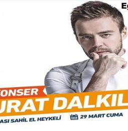 Murat Dalkılıç Kuşadası Konseri – 29 Mart 2019 – Ücretsiz