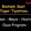 Bostanlı Suat Taşer Tiyatrosu Nisan/Mayıs/ Haziran Programı