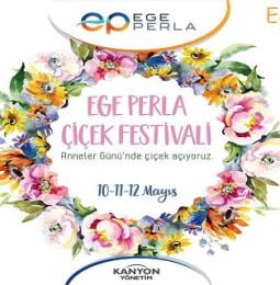 Ege Perla Çiçek Festivali – 10/11/12 Mayıs 2019