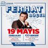 Ferhat Göçer Çeşme Halk Konseri – 19 Mayıs 2019
