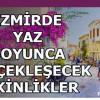 İzmirde Yaz Boyunca Gerçekleşecek Etkinlikler 2019