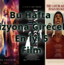 Bu Hafta Vizyona Girecek En İyi 5 Film – 05/07 Haziran 2019