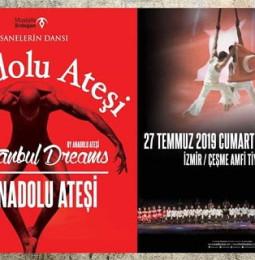 Anadolu Ateşi: İstanbul Dreams Dans Gösterisi – 27 Temmuz 2019