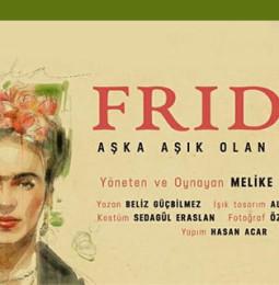 Frida: Aşka Aşık Olan Kadın Tiyatro Oyunu – 23 / 25 Temmuz 2019
