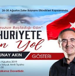 Sunay Akın ile Cumhuriyete Giden Yol Gösterisi – 26 Ağustos 2019