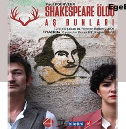 Shakespeare Öldü Aş Bunları Tiyatro Oyunu – 2 Mart 2019
