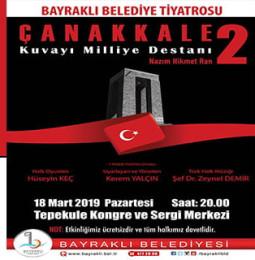 Kuvayi Milliye Destanı Tiyatro Oyunu – 18 Mart 2019