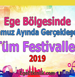 Ege'de Temmuz Ayında Gerçekleşecek Tüm Festivaller 2019