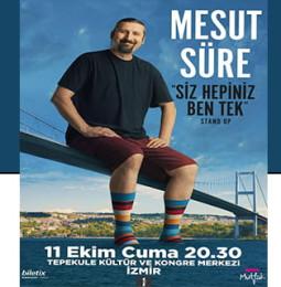 Siz Hepiniz Ben Tek Gösterisi: Mesut Süre – 11 Ekim 2019