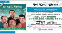İyi Kötü Çirkin Tiyatro Oyunu 22 Kasım'da İzmir'de