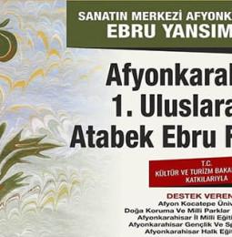 Afyonkarahisar 1. Uluslararası Atabek Ebru Festivali 2019