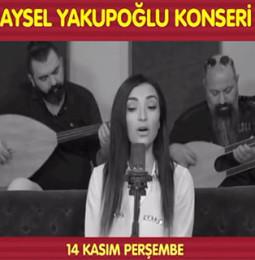 Aysel Yakupoğlu Konseri 14 Kasım'da Denizli'de!