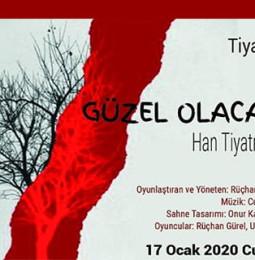 Güzel Olacak Tiyatro Oyunu 17 Ocak'ta Selahattin Akçiçek Kültür Merkezi'nde!