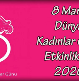 8 Mart Dünya Kadınlar Günü Etkinlikleri 2020