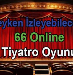 Evdeyken İzleyebileceğiniz 66 Online Tiyatro Oyunu