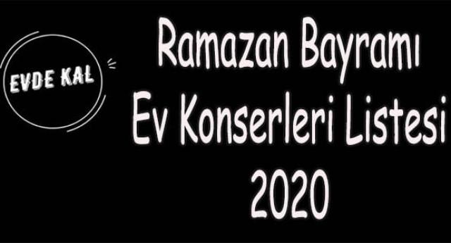 Ramazan Bayramı Ev Konserleri Listesi 2020