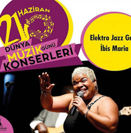 İbis Maria ve Elektro Jazz Grup 21 Haziran'da Çeşme'de…