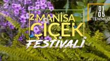 2. Manisa Çiçek Festivali – 01/05 Temmuz 2020