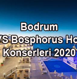Bodrum BVS Bosphorus Hotel Konserleri 2020