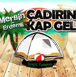 Mersin Erdemli'de Çadırını Kap Gel Etkinliği – 3/4/5 Temmuz 2020