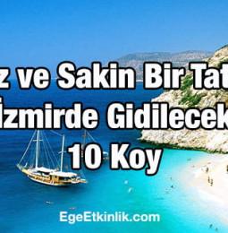 İzmirde Sessiz ve Sakin Bir Tatil İçin  10 Koy
