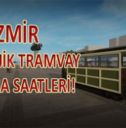 İzmir Nostaljik Tramvay Çalışma Saatleri 2020