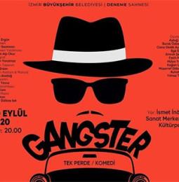 Gangster Tiyatro Oyunu 30 Eylül'de İsmet İnönü Sanat Merkezi'nde!