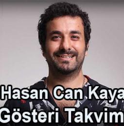 Hasan Can Kaya Gösteri Takvimi