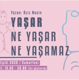 Yaşar Ne Yaşar Ne Yaşamaz Oyunu – İzmir Sanat – 26 Eylül 2020