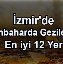 İzmir'de Sonbaharda Gezilecek En iyi 12 Yer