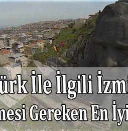 Atatürk İle İlgili İzmir'de Görülmesi Gereken En İyi 10 Yer
