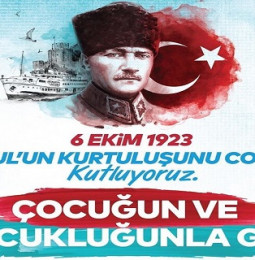 İstanbul 3 – 6 Ekim İstanbul'un Kurtuluşu Çocuğun ve Çocukluğunla Gel Etkinlikleri