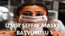 İzmir Şeffaf Maske Temin Başvurusu