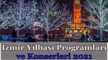 İzmir Yılbaşı Programları – Konserleri 2021