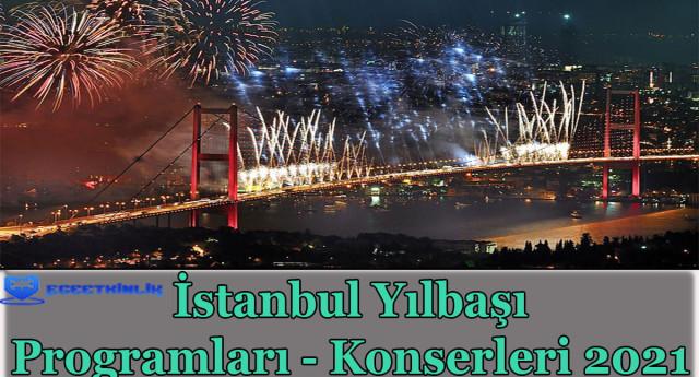 İstanbul Yılbaşı Programları – Konserleri 2021