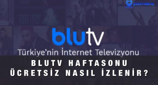 BluTV Hafta Sonu Bedava Nasıl İzlenir?