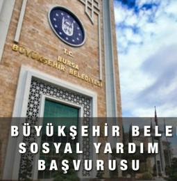 Bursa Büyükşehir Belediyesi Sosyal Yardım Başvurusu Yapma