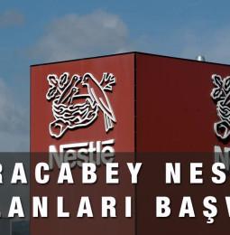 Karacabey Nestle Fabrikası İş İlanları Başvuru Yapma