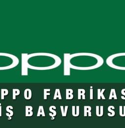Oppo Fabrikası İş İlanları İşçi Alımı Başvuru Yapma