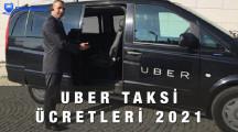 Uber Taksi Fiyatları 2021