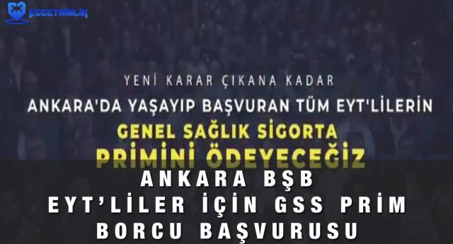 Ankara Büyükşehir Belediyesi EYT'liler için GSS Prim Borcu Başvurusu 2021