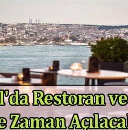 İstanbul'da Restoran ve Kafeler Ne Zaman Açılacak? 2021
